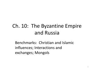 Ch. 10:  The Byzantine Empire and Russia