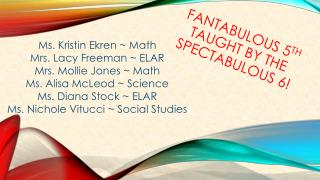 Fantabulous 5 th taught by THE spectabulous 6!