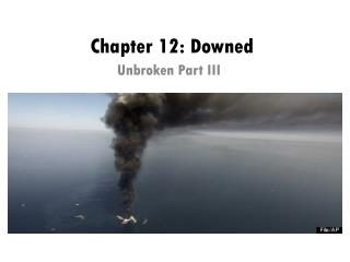 Chapter 12: Downed