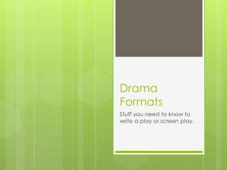 Drama Formats