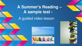 A Summer's Reading  –  A  sample test -