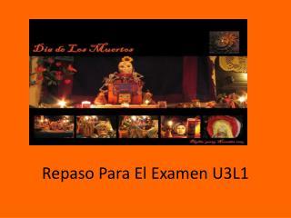 Repaso  Para El  Examen  U3L1