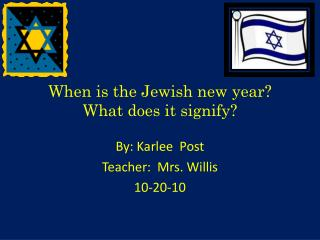 When is the  J ewish new year? What does it signify?