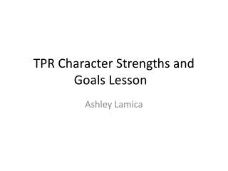 TPR Character Strengths and Goals Lesson