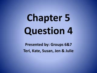 Chapter 5 Question 4