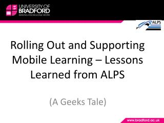 Rolling Out and Supporting Mobile Learning – Lessons Learned from ALPS