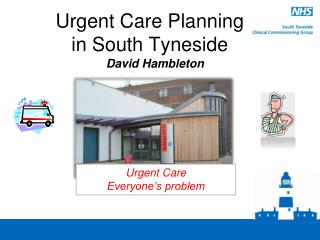 Urgent Care Planning  in South Tyneside