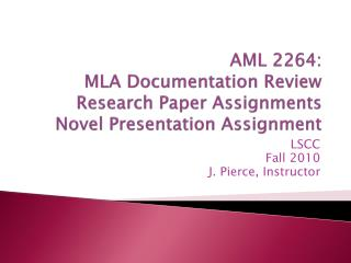 AML 2264: MLA Documentation Review Research Paper  Assignments Novel Presentation Assignment