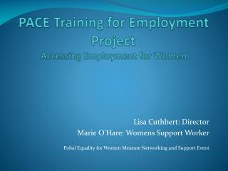 PACE Training for Employment Project Accessing Employment for Women