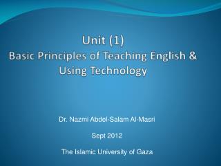 Unit (1) Basic Principles of Teaching English & Using Technology