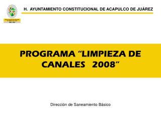 """PROGRAMA """"LIMPIEZA DE CANALES   2008"""""""