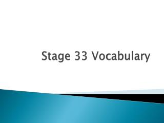 Stage 33 Vocabulary