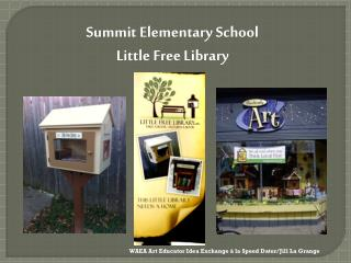 Summit Elementary School Little Free Library
