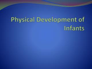 Physical Development of Infants