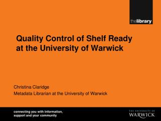 Quality Control of  Shelf Ready  at the University of Warwick