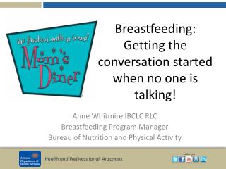Breastfeeding:   Getting the conversation started  when no one is talking!