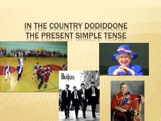 In the Country  DoDidDone The Present Simple Tense