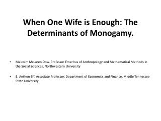 When One Wife is Enough: The Determinants of Monogamy.