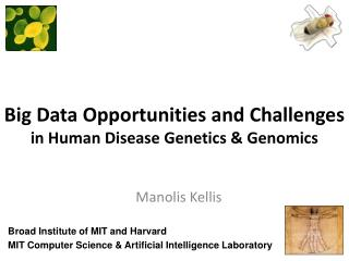Big Data Opportunities and Challenges in Human Disease Genetics & Genomics