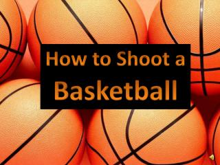 How to Shoot a