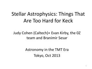 Stellar Astrophysics: Things That Are Too Hard for Keck