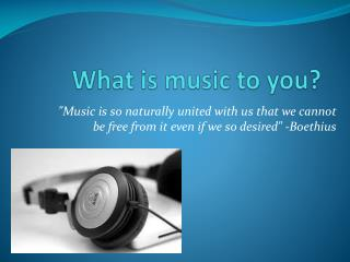 What is music to you?
