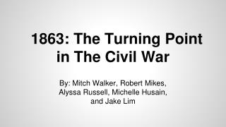 1863: The Turning Point in The Civil War
