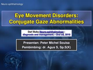 Eye Movement Disorders:  Conjugate Gaze Abnormalities