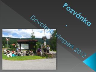 Pozvánka - Dovolená Vimperk 2012