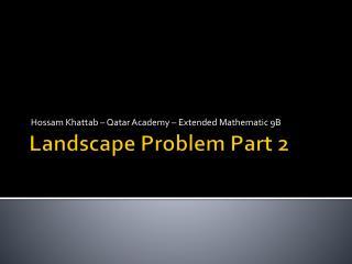 Landscape Problem Part 2