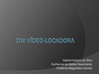 DW  Vídeo-Locadora