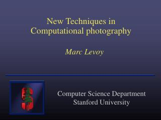 New Techniques in Computational photography