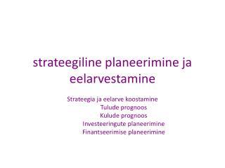 strateegiline planeerimine ja eelarvestamine