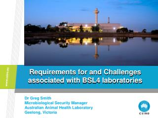 Requirements for and Challenges associated with BSL4 laboratories