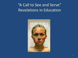 �A Call to See and Serve� Revelations in Education