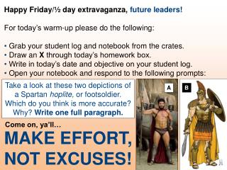 Happy Friday/� day extravaganza,  future leaders! For today�s warm-up please do the following:
