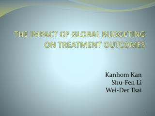 THE  IMPACT OF GLOBAL BUDGETING  ON TREATMENT OUTCOMES