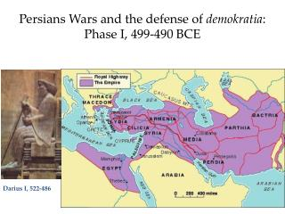 Persians Wars and the  defense  of  demokratia : Phase I, 499-490 BCE