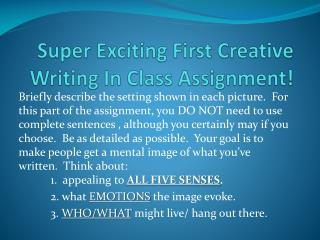 Super Exciting First Creative Writing In Class Assignment!