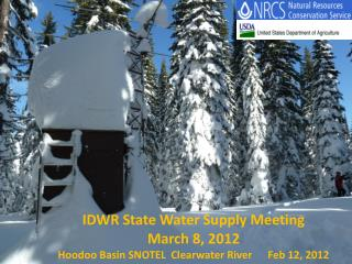IDWR  State Water  Supply Meeting March 8, 2012