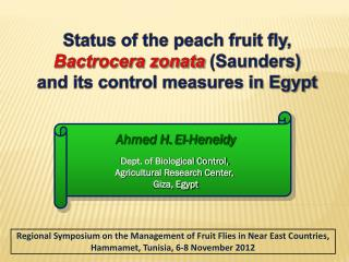 Ahmed H. El-Heneidy Dept. of Biological Control, Agricultural Research Center,  Giza, Egypt