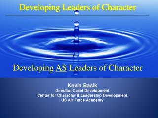 Kevin  Basik Director, Cadet Development Center for Character & Leadership Development