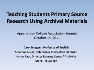 Carol Boggess, Professor of English Shannon Lucas, Reference/ Instruction Librarian