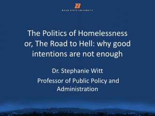 The Politics of Homelessness or, The Road to Hell: why good intentions are not enough