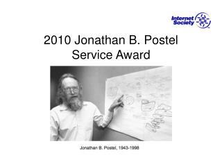 2010 Jonathan B.  Postel Service Award