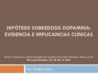 HIPÓTESIS SOBREDOSIS DOPAMINA: EVIDENCIA E IMPLICANCIAS CLÍNICAS