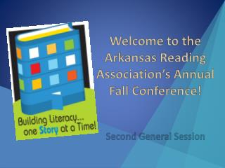 Welcome to the Arkansas Reading Association's Annual Fall Conference!