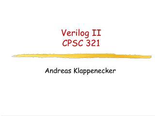 Verilog II CPSC 321