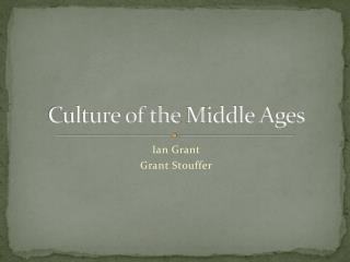 Culture of the  M iddle Ages