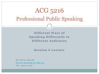 ACG 5216 Professional Public Speaking